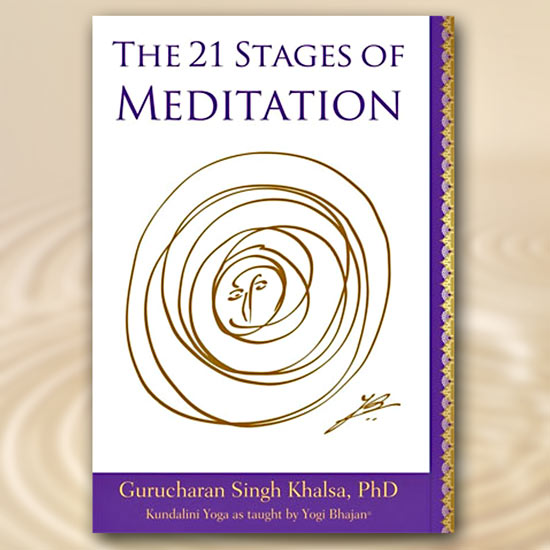 The 21 Stages of Meditation - Gurucharan Singh Khalsa