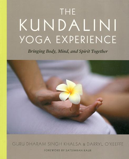 The Kundalini Yoga Experience - Guru Dharam S. Khalsa & Daryll O'Keeffe