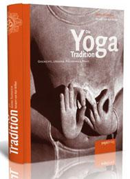 Die Yoga Tradition - Dr.Georg Feuerstein