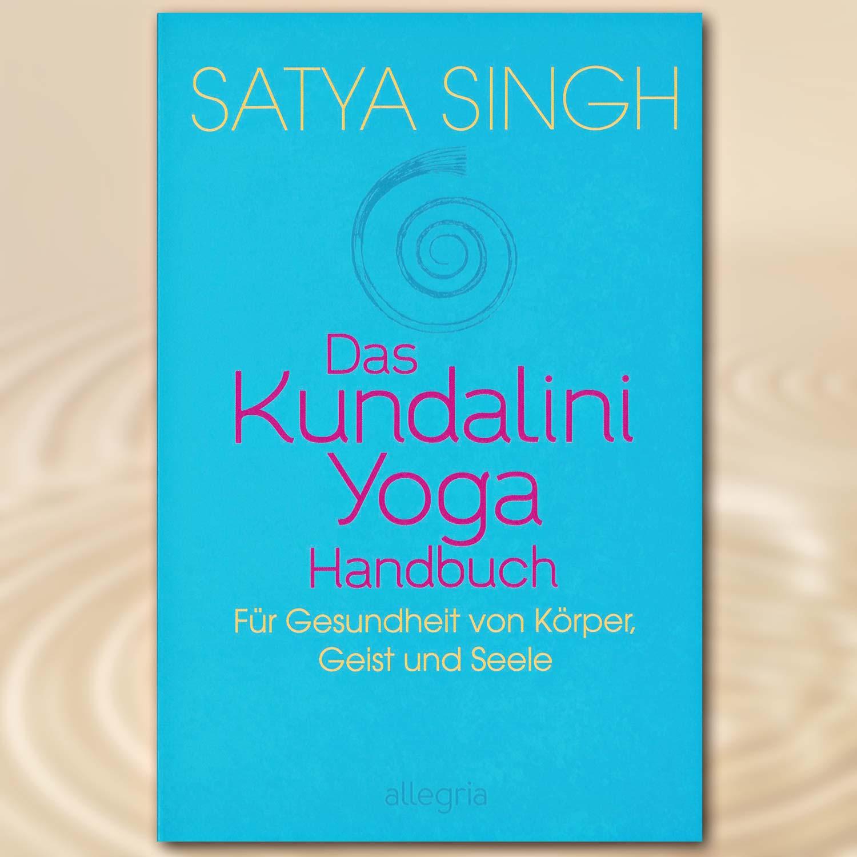 Das Kundalini Yoga Handbuch, Satya Singh