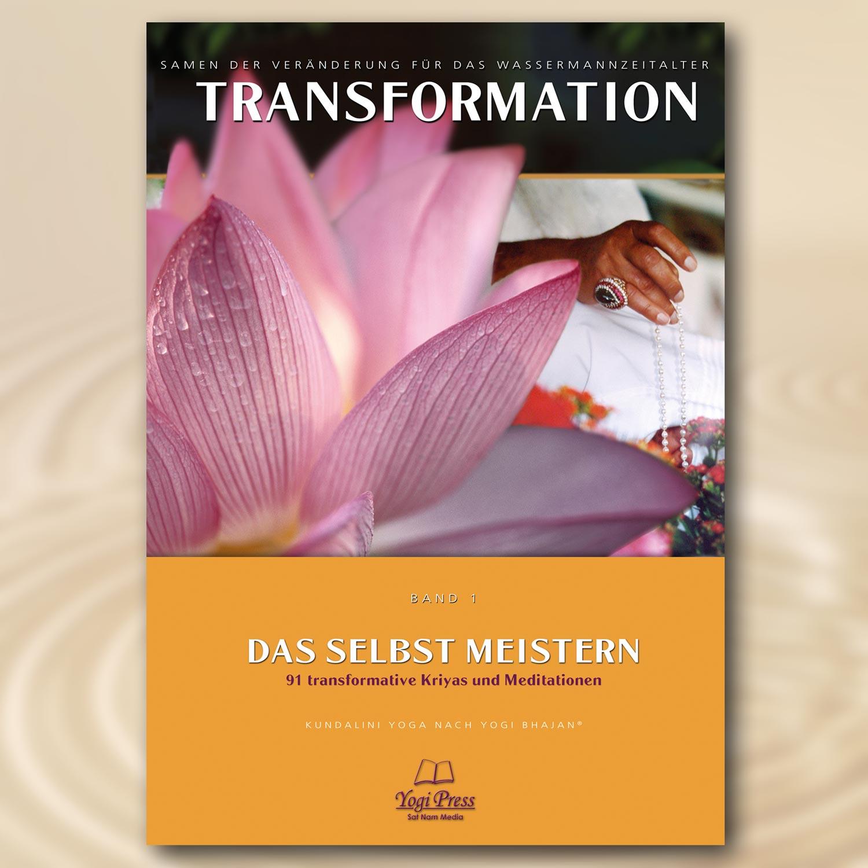 Transformation, Band 1: Das Selbst meistern