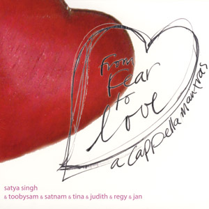 From Fear to Love - Satya Singh CD