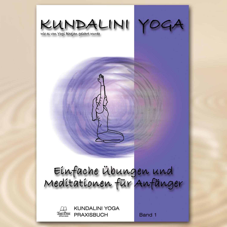 Praxisbuch Kundalini Yoga, Band 1