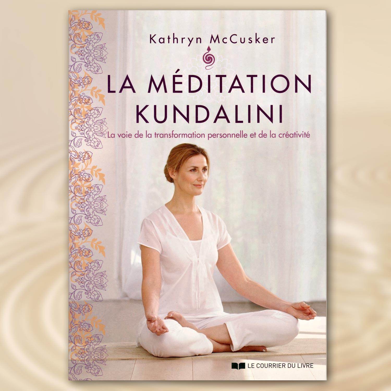 La Méditation Kundalini - Kathryn McCusker (Ed. Français)