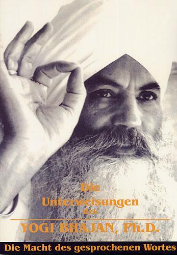 Die Unterweisungen des Yogi Bhajan