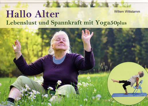 Hallo Alter - Yoga50plus - Willem Wittstamm