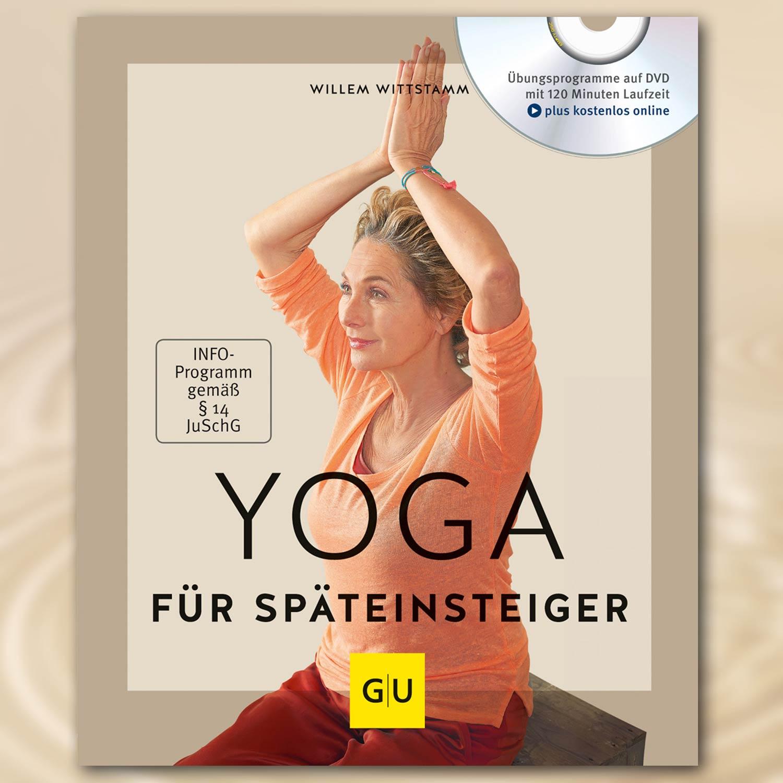 Yoga für Späteinsteiger (inkl. DVD) - Willem Wittstamm