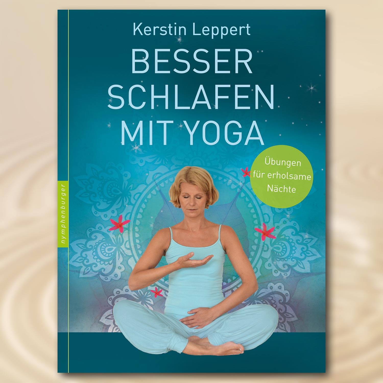Besser schlafen mit Yoga - Kerstin Leppert