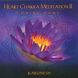 "Heart Chakra Meditation Vol. II ""Coming Home"" - Karunesh CD"
