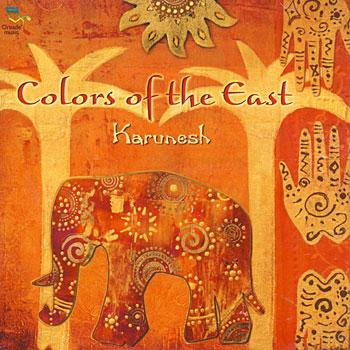 Colors of the East - Karunesh CD
