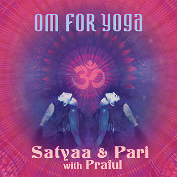 OM for Yoga - Satyaa & Pari avec Praful CD