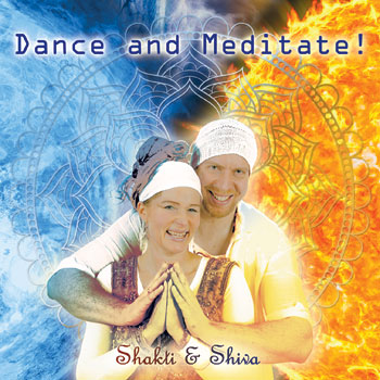 Dance and Meditate! - Shakti & Shiva CD