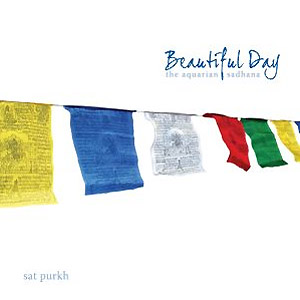 Beautiful Day Sadhana - Sat Purkh Kaur CD