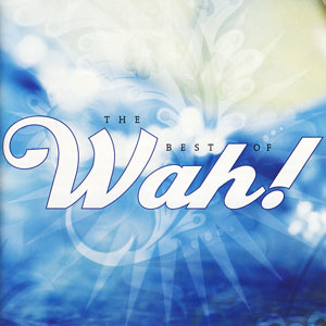 Best of Wah! - Wah! (Wahe Guru Kaur)