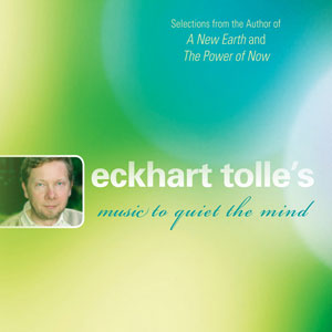 Music to quiet the Mind - Eckhart Tolle & Various Artists CD