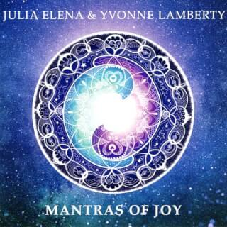 Mantras of Joy - Julia Elena & Yvonne Lamberty CD