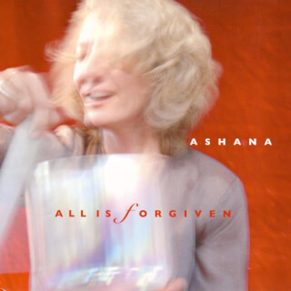 All is Forgiven - Ashana CD