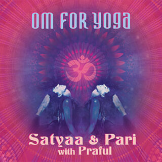 OM for Yoga - Satyaa & Pari with Praful CD