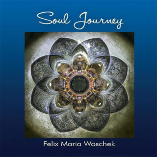 Soul Journey - Felix Maria Woschek CD