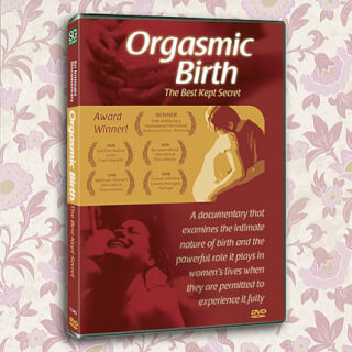 Orgasmic Birth, the best kept Secret DVD
