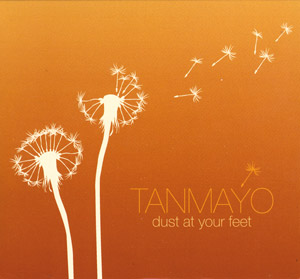 Dust at your Feet - Tanmayo CD