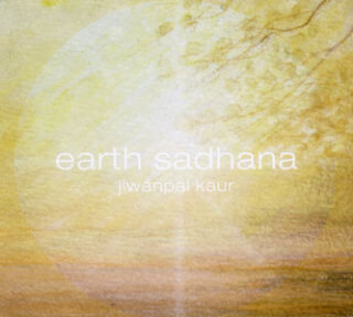 Earth Sadhana - Jiwanpal Kaur CD