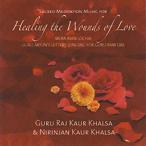 Healing the Wounds of Love - Guru Raj Kaur CD