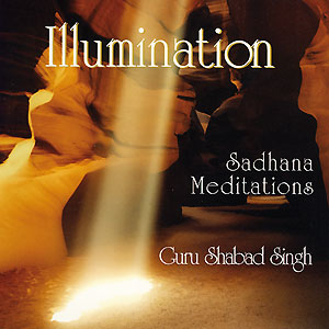 Illumination Sadhana - Guru Shabad Singh CD