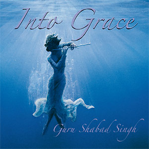 Into Grace - Guru Shabad Singh CD