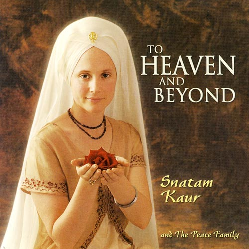 To Heaven and Beyond - Snatam Kaur & Peace Family CD