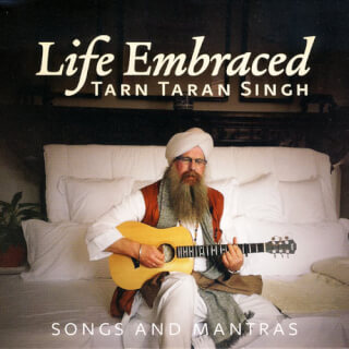 Life Embraced - Tarn Taran Singh CD