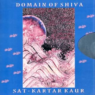 Domain of Shiva - Sat Kartar Kaur CD