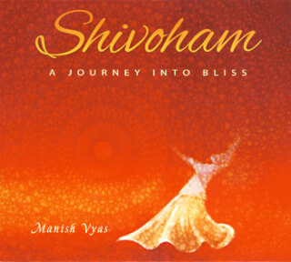Shivoham - Manish Vyas CD