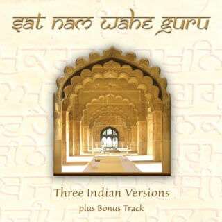 Sat Nam Wahe Guru - Three Indian versions CD