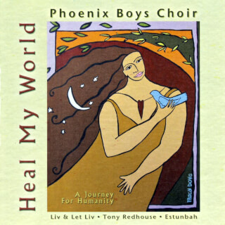 Heal my World - Phoenix Boys Choir CD