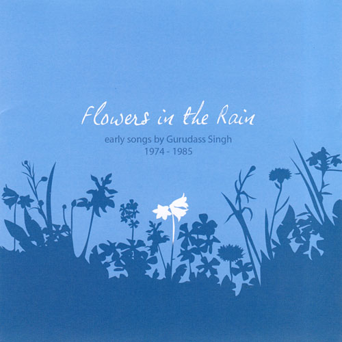 Flowers in the Rain - Guru Dass Singh CD