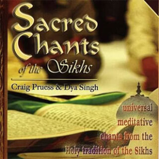 Sacred Chants of the Sikhs - Craig Preuss & Dya Singh CD