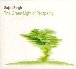 The Green Light of Prosperity - Sajah Singh CD