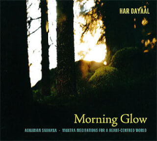 Morning Glow Sadhana - Har Dayaal CD