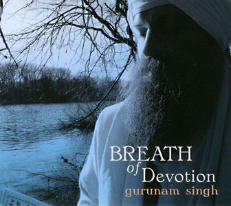 Breath of Devotion - Gurunam Singh Khalsa