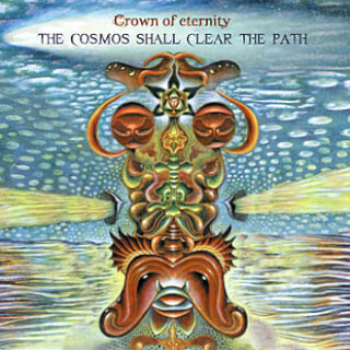 The Cosmos shall clear the Path - Crown of Eternity CD