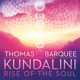 Kundalini Rise of the Soul - Thomas Barquee CD