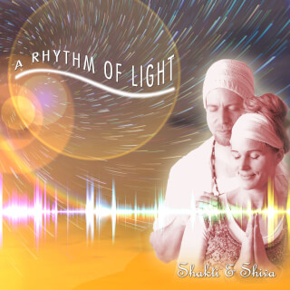 A Rhythm of Light - Shakti & Shiva CD