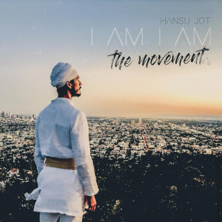 I Am I Am, The Movement - Hansu Jot CD