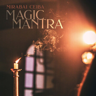 Magic Mantra - Mirabai Ceiba Single Track