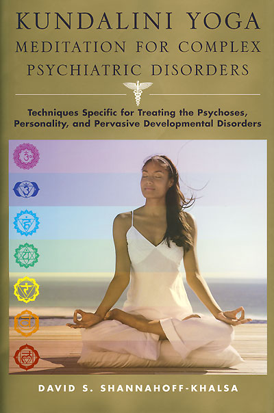 Kundalini Yoga Meditation for complex psychiatric Disorders - David S   Shannahof