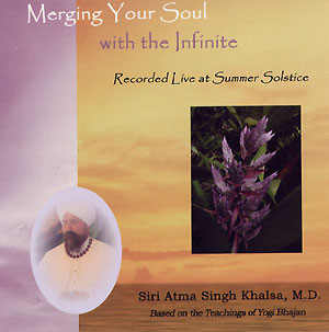 Merging your Soul with the Infinite - Dr. Siri Atma Singh CD