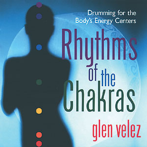 Rhythms of the Chakras - Glen Velez CD