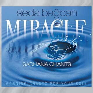 Miracle Sadhana Chants - Seda Bağcan CD