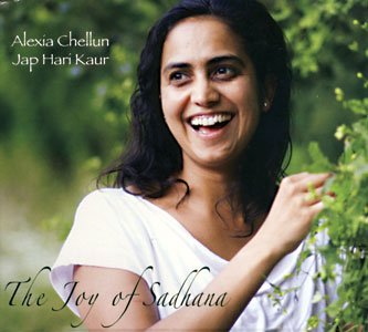 The Joy of Sadhana - Jap Hari Kaur Alexia Chellun CD